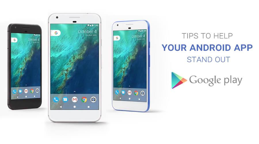 Tips to help your Android app stand out