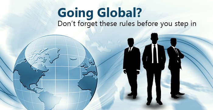 Going Global? Don't forget these rules before you step in