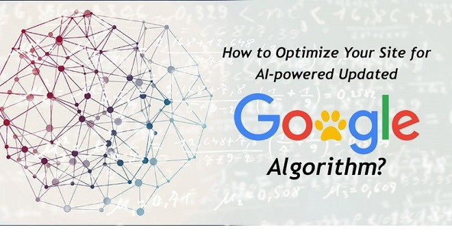 How to Optimize Your Site for AI-powered Updated Google Algorithm?