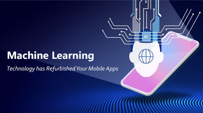 Revolution of Mobile Apps Using Machine Learning
